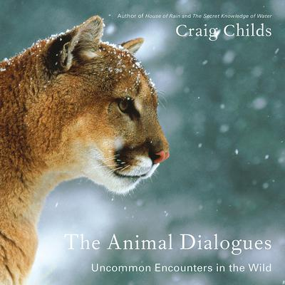 The Animal Dialogues by Craig Childs audiobook