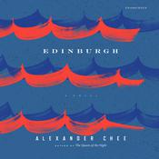 Edinburgh by  Alexander  Chee audiobook