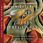 Las tres preguntas by  Don Miguel Ruiz Jr. audiobook