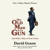 The Old Man and the Gun by  David Grann audiobook