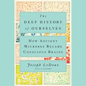 The Deep History of Ourselves by  Joseph LeDoux audiobook