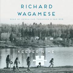 Keeper'n Me by Richard Wagamese audiobook