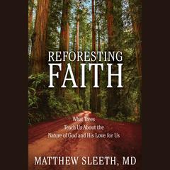 Reforesting Faith by J. Matthew Sleeth audiobook