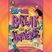 Sal and Gabi Break the Universe by  Carlos Hernandez audiobook