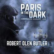 Paris in the Dark by  Robert Olen Butler audiobook