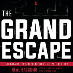 The Grand Escape by Neal Bascomb audiobook