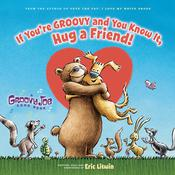 If You're Groovy and You Know It, Hug a Friend by  Eric Litwin audiobook