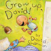 Grow Up, David! by  David Shannon audiobook