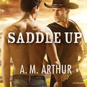 Saddle Up by  A. M. Arthur audiobook