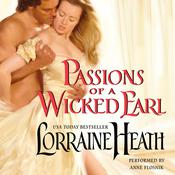 Passions of a Wicked Earl by  Lorraine Heath audiobook
