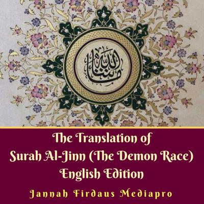 The Translation of Surah Al-Jinn (The Demon Race) English Edition by Jannah Firdaus Mediapro audiobook