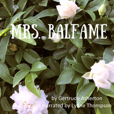 Mrs. Balfame by Gertrude Atherton audiobook