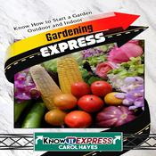 Gardening Express by  KnowIt Express audiobook