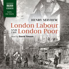 London Labour and the London Poor by Henry Mayhew audiobook