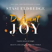 Defiant Joy by  Stasi Eldredge audiobook
