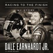 Racing to the Finish by  Dale Earnhardt Jr. audiobook