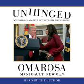 Unhinged by  Omarosa Manigault Newman audiobook
