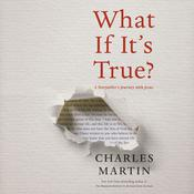 What If It's True? by  Charles Martin audiobook