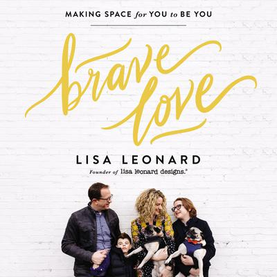 Brave Love by Lisa Leonard audiobook