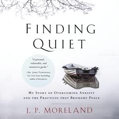 Finding Quiet by J. P. Moreland audiobook