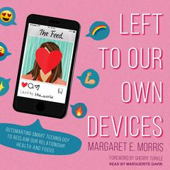 Left to Our Own Devices by Margaret E. Morris audiobook
