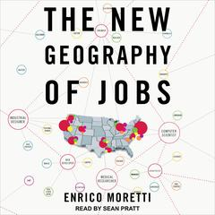 The New Geography of Jobs by Enrico Moretti audiobook