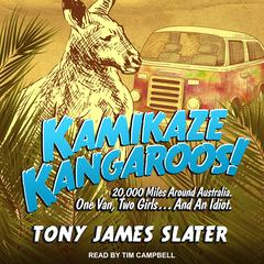 Kamikaze Kangaroos! by Tony James Slater audiobook