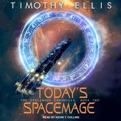Today's Spacemage by  Timothy Ellis audiobook