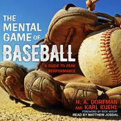 The Mental Game of Baseball by  H.A. Dorfman audiobook