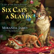 Six Cats a Slayin' by  Miranda James audiobook