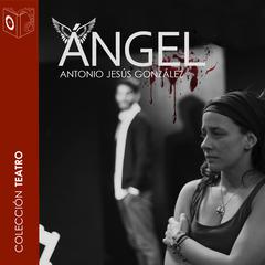 Ángel by Antonio Jesús Gonzalez audiobook