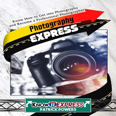 Photography Express by KnowIt Express audiobook
