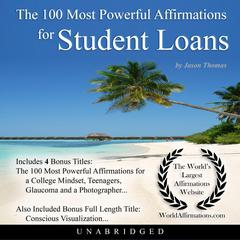 The 100 Most Powerful Affirmations for Student Loans by Jason Thomas audiobook