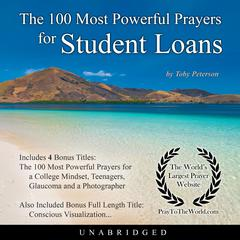 The 100 Most Powerful Prayers for Student Loans by Toby Peterson audiobook