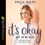 It's Okay Not to Be Okay by  Sheila Walsh audiobook