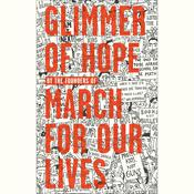 Glimmer of Hope by  The March for Our Lives Founders audiobook