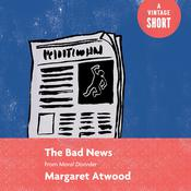 The Bad News by  Margaret Atwood audiobook