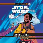 Star Wars: Lando's Luck (Star Wars: Flight of the Falcon) by  Justina Ireland audiobook
