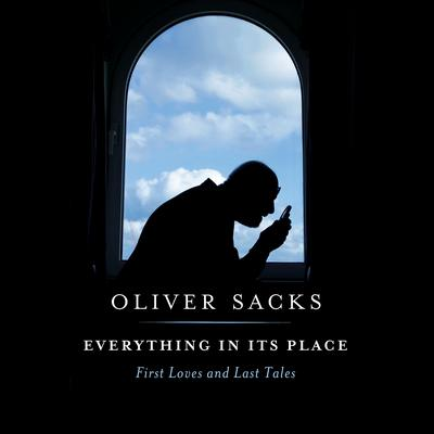 Everything in Its Place by Oliver Sacks audiobook
