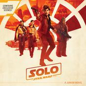 Solo: A Star Wars Story Junior Novel by  Joe Schreiber audiobook