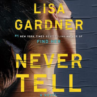 Never Tell by Lisa Gardner audiobook