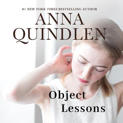 Object Lessons by Anna Quindlen audiobook