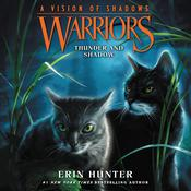 Warriors: A Vision of Shadows #2: Thunder and Shadow by  Erin Hunter audiobook