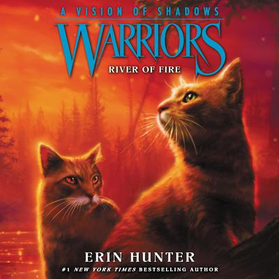 Warriors: A Vision of Shadows #5: River of Fire by Erin Hunter audiobook