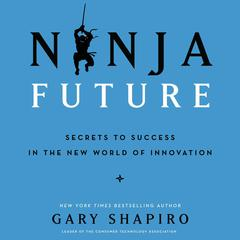 Ninja Future by Gary Shapiro audiobook