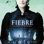 Fever  Fiebre (Spanish edition) by  Mary Beth Keane audiobook