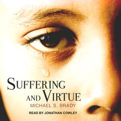 Suffering and Virtue by Michael S. Brady audiobook