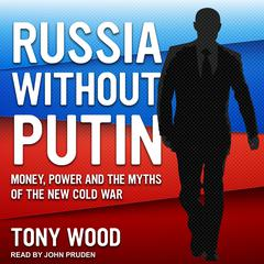 Russia Without Putin by Tony Wood audiobook