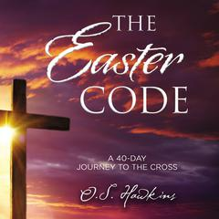 The Easter Code Booklet by O. S. Hawkins audiobook