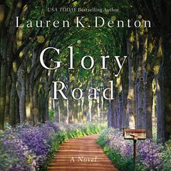 Glory Road by Lauren K. Denton audiobook